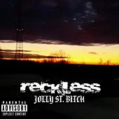 Jolly St. Bitch by Reckless