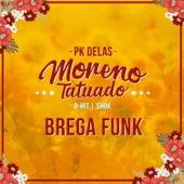 Moreno Tatuado - Brega Funk de PK Delas