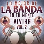 Lo Mejor De la Banda En Tu Mente Vivirá Vol. 2 by Various Artists
