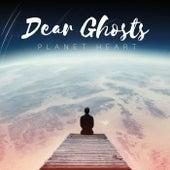 Planet Heart by Dear Ghosts