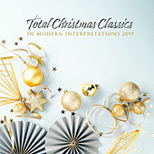 Total Christmas Classics in Modern Interpretations 2019 by Christmas Hits