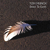Down to Earth by Tom Munch