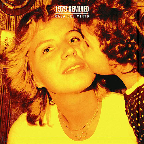 1979 Remixed by Casa del Mirto