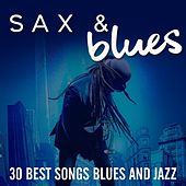 Sax & Blues (30 Best Songs Blues And Jazz) by Various Artists