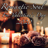 Romantic Soul For Valentine's Day 2020 by Various Artists