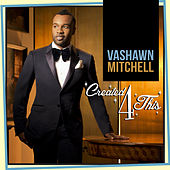 Created4this by VaShawn Mitchell