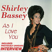 As I Love You (With Exclusive Interview) von Shirley Bassey