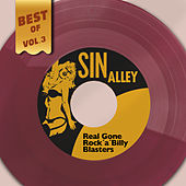 Best Of Sin Alley, Vol. 3 - Real Gone Rock´a´Billy Blasters by Various Artists