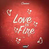 Love on Fire by Caviar