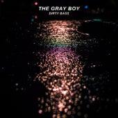 Dirty Bass von Grayboy
