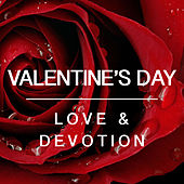 Valentine's Day Love & Devotion by Various Artists