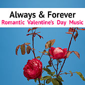 Always & Forever Romantic Valentine's Day Music de Various Artists