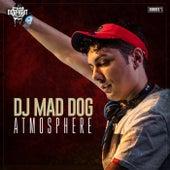 Atmosphere de DJ Mad Dog