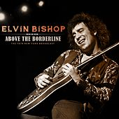 Above the Borderline de Elvin Bishop