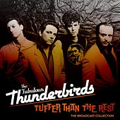 Tuffer Than The Rest: The Broadcast Collection by The Fabulous Thunderbirds