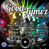Good Tymez Riddim de Various Artists