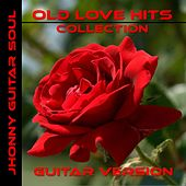 Old Love Hits Collection Vol. 1 (Instrumental Version) by Johnny Guitar Soul