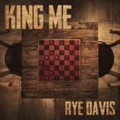 King Me de Rye Davis