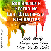 Lift Every Voice and Sing (Living as One) by Bob Baldwin