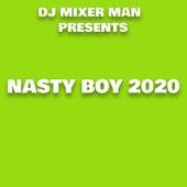 Nasty Boy 2020 de DJ Mixer Man