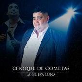 Choque de Cometas van La Nueva Luna