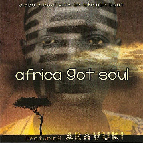 Africa Got Soul by Abavuki