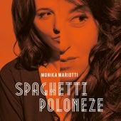 Spaghetti Poloneze di Monika Mariotti