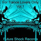 For Trance Lovers Only de Various Artists