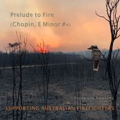 Prelude to Fire (Chopin, E Minor #4) by Fiona Joy Hawkins