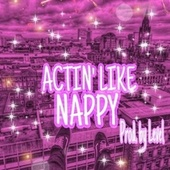 Act Like by Nappy