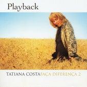 Faça Diferença 2 (Playback) by Tatiana Costa