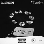 Worth It -PASSTHAMYKE by VieLazyboy
