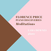 Meditations: Florence Price Piano Discoveries by Lara Downes