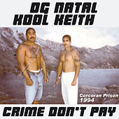 Crime Don't Pay by Kool Keith