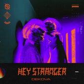 Hey Stranger von DEKOVA