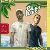 Casal Louco de Dreicon Mc 2k