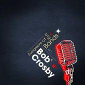 Evergreens Of Big Bands Vol 1 by Bob Crosby