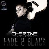 Fade 2 Black by Cherine Anderson