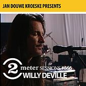 Jan Douwe Kroeske presents: 2 Meter Sessions #866 - Willy DeVille von Willy DeVille