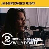 Jan Douwe Kroeske presents: 2 Meter Sessions #866 - Willy DeVille de Willy DeVille