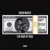 I'm That N*gga by Enzo McFly