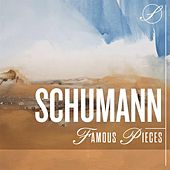 Schumann Famous Pieces by Various Artists