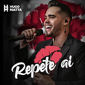 Repete Aí (Radio Edit) de Hugo Matta