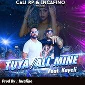 Tuya / All mine de Cali RP