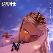 Contagious by Banoffee