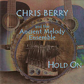 Hold On by Chris Berry