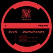 Dominator by Opal