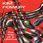The Trip Of A Lifetime by Kim Fowley