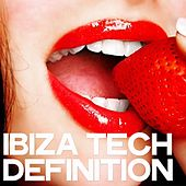 Ibiza Tech Definition by Various Artists