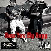 How You My Dogg by Big D